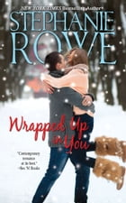 Wrapped Up in You (A Mystic Island Christmas Romance) by Stephanie Rowe
