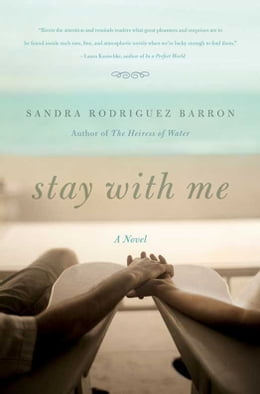 Book Stay with Me: A Novel by Sandra Rodriguez Barron