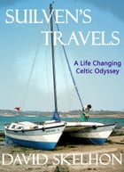 Suilven's Travels: A Life Changing Celtic Odyssey by David Skelhon