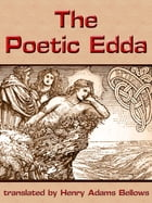 The Poetic Edda by Henry Adams Bellows
