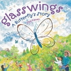 Glasswings: A Butterfly's Story