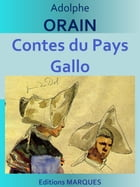 Contes du Pays Gallo: Edition intégrale by Adolphe ORAIN