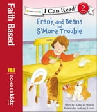 Frank and Beans and S'More Trouble by Kathy-jo Wargin