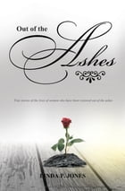 Out of the Ashes by Linda Jones