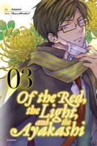 Of the Red, the Light, and the Ayakashi, Vol. 3 by HaccaWorks*