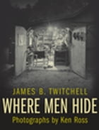 Where Men Hide by James B. Twitchell