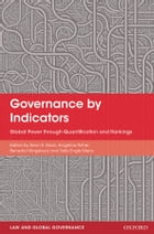 Governance by Indicators: Global Power through Quantification and Rankings