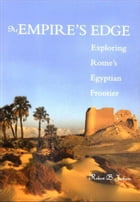 At Empire's Edge: Exploring Rome`s Egyptian Frontier by Robert B. Jackson