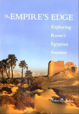 Book At Empire's Edge: Exploring Rome`s Egyptian Frontier by Robert B. Jackson
