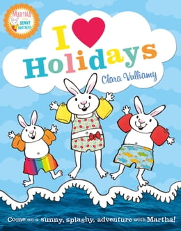 Book I Heart Holidays (Martha and the Bunny Brothers) by Clara Vulliamy
