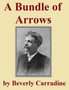 A Bundle of Arrows by Beverly Carradine