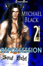 2nd Edition: Repossession by Mychael Black