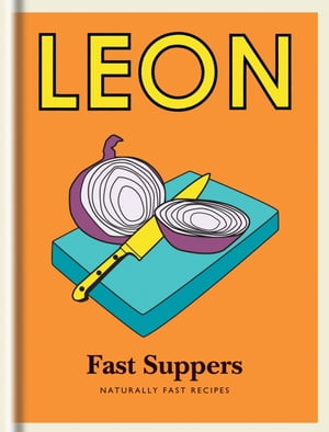 Little Leon: Fast Suppers: Naturally Fast Recipes