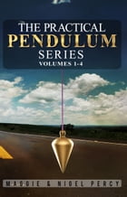 The Practical Pendulum Series: Volumes 1-4 by Maggie Percy