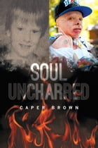 Soul Uncharred by Caper Brown