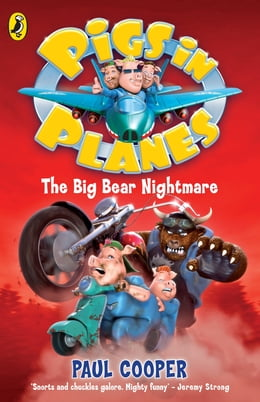 Book Pigs in Planes: The Big Bear Nightmare: The Big Bear Nightmare by Paul Cooper