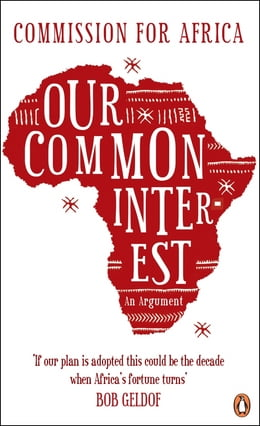 Book Our Common Interest: An Argument by Commission for Africa