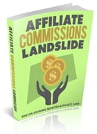 Affiliate Commissions Landslide by Anonymous