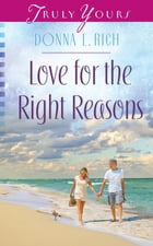 Love for the Right Reasons by Donna L Rich