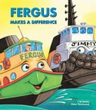 Fergus Makes a Difference by J W Noble
