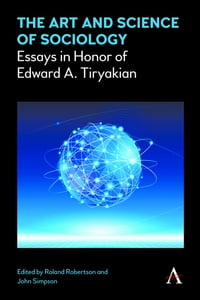 The Art and Science of Sociology: Essays in Honor of Edward A. Tiryakian