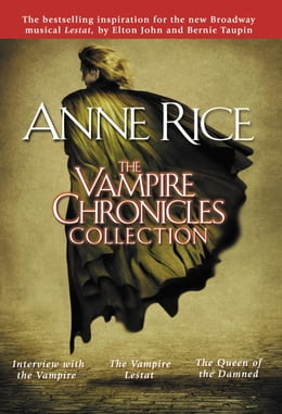 Book The Vampire Chronicles Collection: Interview with the Vampire, The Vampire Lestat, The Queen of the… by Anne Rice