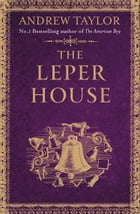 The Leper House (A Novella) by Andrew Taylor