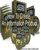 How to Create an Information Product by Donna McCullough