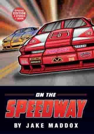 On the Speedway by Jake Maddox