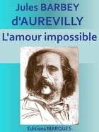 L'amour impossible: Edition intégrale by Jules BARBEY d'AUREVILLY