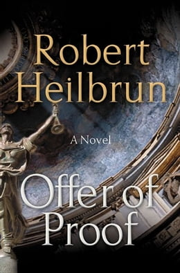 Book Offer of Proof by Robert Heilbrun