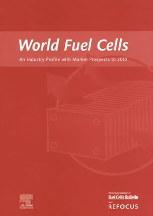 World Fuel Cells - An Industry Profile with Market Prospects to 2010