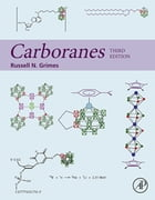 Carboranes by Russell N. Grimes