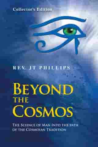 Beyond the Cosmos, the Science of Man into the Path of the Cosmoian Tradition: The Science of Man into the Path of the Cosmoian Tradition