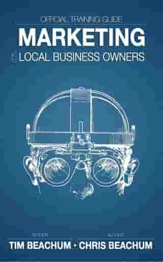 Marketing For Local Business Owners by Tim Beachum