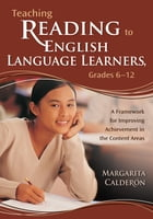 Teaching Reading to English Language Learners, Grades 6-12: A Framework for Improving Achievement…