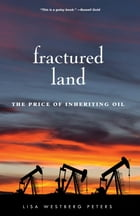 Fractured Land: The Price of Inheriting Oil