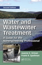 Water and Wastewater Treatment: A Guide for the Nonengineering Professional, Second Edition