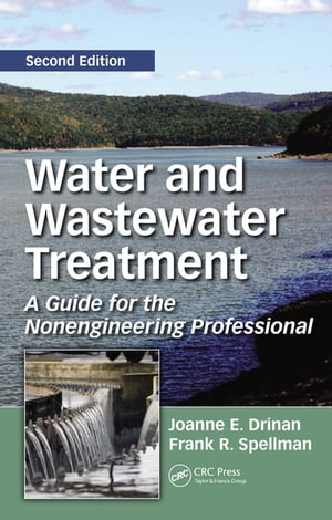 Water and Wastewater Treatment A Guide for the Nonengineering Professional,  Second Edition