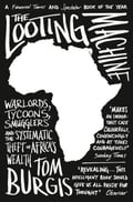 9780007523115 - Tom Burgis: The Looting Machine: Warlords, Tycoons, Smugglers and the Systematic Theft of Africa's Wealth - Buch