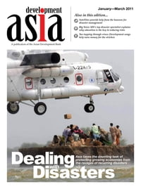 Development Asia—Dealing with Disasters: January–March 2011