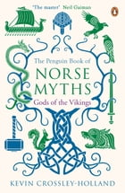 The Penguin Book of Norse Myths: Gods of the Vikings by Kevin Crossley-Holland