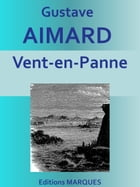 Vent-en-Panne: Edition intégrale by Gustave Aimard