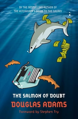 Book The Salmon of Doubt: Hitchhiking the Galaxy One Last Time by Douglas Adams