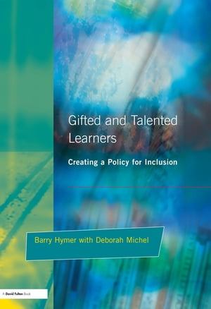 Gifted and Talented Learners Creating a Policy for Inclusion