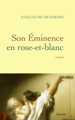 Book Son Eminence en rose-et-blanc by Guillaume Sardes de
