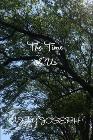 The Time of Us by Ajay Joseph