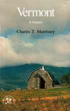 Vermont: A History by Charles T. Morrissey