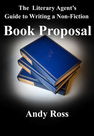 The Literary Agent's Guide to Writing a Non-Fiction Book Proposal