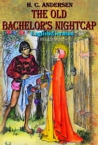 The Old Bachelor's Nightcap (Volume 1) by H.C. Andersen
